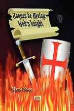 Jaques de Molay - God's Knight