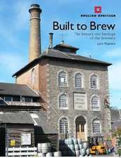 Built to Brew: The History and Heritage of the Brewery
