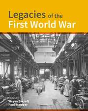 Legacies of the First World War: Building for Total War 1914-1918