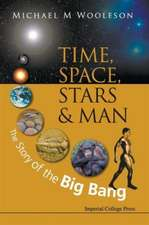 Time, Space, Stars & Man:  The Story of the Big Bang