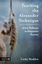 ALEXANDER TECHNIQUE TEACHING GUIDE