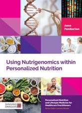 USING NUTRIGENOMICS