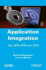 Application Integration: EAI B2B BPM and SOA