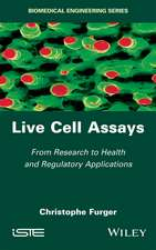 Live Cell Assays: From Research to Regulatory Applications