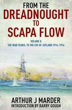 From the Dreadnought to Scapa Flow: Vol II The War Years: To the Eve of Jutland 1914-1916