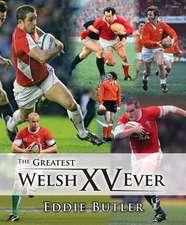 Butler, E: Greatest Welsh XV Ever, The