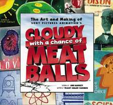 """The Art and Making of """"Cloudy with a Chance of Meatballs"""""""