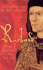 Richard:  The Young King to Be