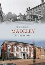 Madeley Through Time