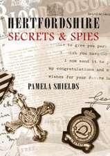 Hertfordshire Secrets and Spies