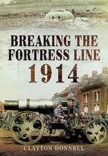 Breaking the Fortress Line 1914