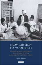From Mission to Modernity: Evangelicals, Reformers and Education in Nineteenth Century Egypt