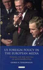US Foreign Policy in the European Media: Framing the Rise and Fall of Neoconservatism