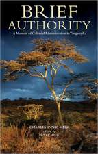 Brief Authority: A Memoir of Colonial Administration in Tanganyika