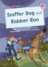 Robber Ron and Sniffer Dog