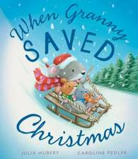 Hubery, J:  When Granny Saved Christmas