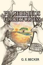 Peace Breeds Forgetfulness