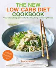 The New-Low Carb Diet Cookbook:  Groundbreaking Recipes for Healthy, Long-Term Weight Loss