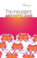 Mackinlay, J: The Insurgent Archipelago