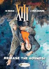 Xiii Vol.14: Release The Hounds!