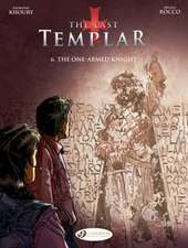 The Last Templar Vol. 6: The One-Armed Knight