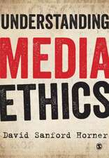 Understanding Media Ethics