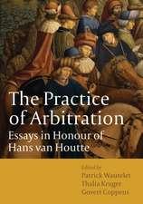 The Practice of Arbitration: Essays in Honour of Hans van Houtte