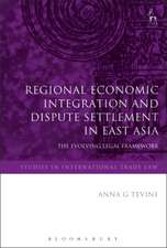 Regional Economic Integration and Dispute Settlement in East Asia: The Evolving Legal Framework