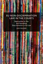 EU Non-Discrimination Law in the Courts: Approaches to Sex and Sexualities Discrimination in EU Law