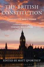 The British Constitution: Continuity and Change: A Festschrift for Vernon Bogdanor