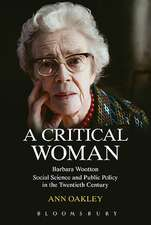 A Critical Woman: Barbara Wootton, Social Science and Public Policy in the Twentieth Century