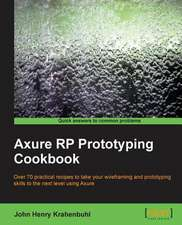 Axure Rp Prototyping Cookbook:  Advanced Editing and Publishing Techniques