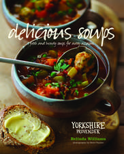 Delicious Soups: Fresh and hearty soups for every occasion