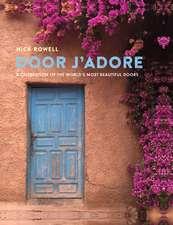 Door J'Adore: A celebration of the world's most beautiful doors