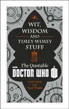 Doctor Who: Wit, Wisdom and Timey Wimey Stuff
