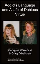 Addicts Language and a Life of Dubious Virtue