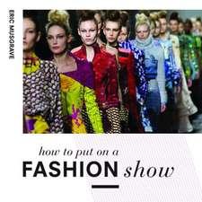 How to Put on a Fashion Show