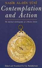 Contemplation and Action: The Spiritual Autobiography of a Muslim Scholar