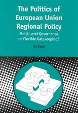 Politics of European Union Regional Policy:  Multi-Level Governance or Flexible Gatekeeping?