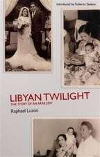 Libyan Twilight: The Story Of An Arab Jew