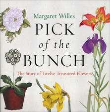 Pick of the Bunch: Twelve Treasured Flowers