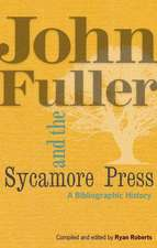 John Fuller and the Sycamore Press – A Bibliographic History