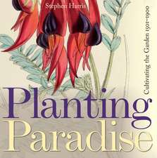 Planting Paradise: Cultivating the Garden, 1501-1900