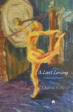 A Last Loving:  Collected Poems