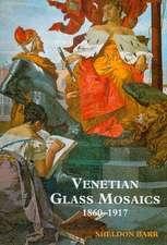 Venetian Glass Mosaics 1860-1917