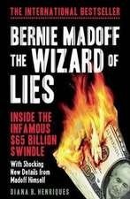 Bernie Madoff, the Wizard of Lies