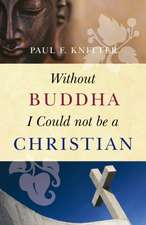 Without Buddha I Could Not Be a Christian