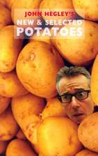 John Hegley:  New & Selected Potatoes