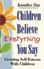 Children Believe Everything You Say