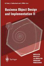 Business Object Design and Implementation II: OOPSLA'96, OOPSLA'97 and OOPSLA'98 Workshop Proceedings